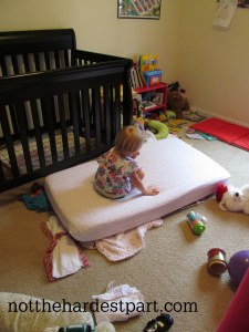 When your toddler orders you to remove the mattress from her crib so she can sit on it all day, you do it.