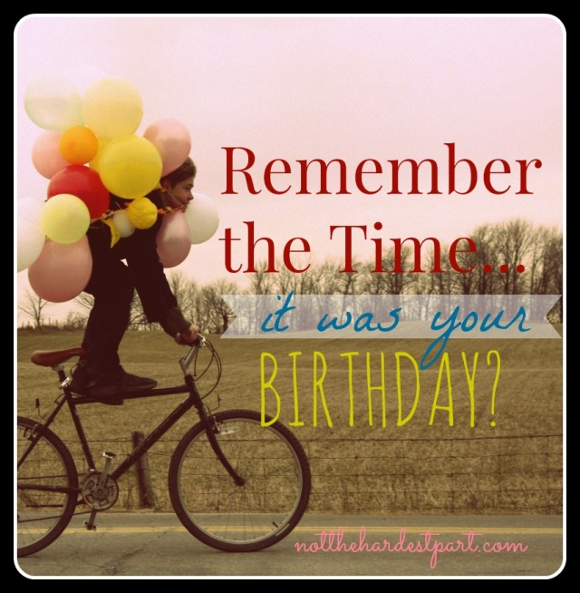 Remember the Time Blog Hop: Birthday Edition