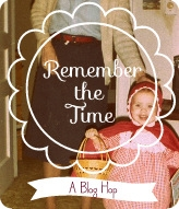 Remember the Time Blog Hop at notthehardestpart.com