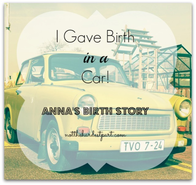 I Gave Birth In a Car